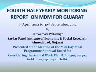 FOURTH HALF YEARLY MONITORING REPORT   ON  MDM FOR GUJARAT