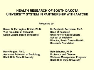 HEALTH RESEARCH OF SOUTH DAKOTA  UNIVERSITY SYSTEM IN PARTNERSHIP WITH AATCHB