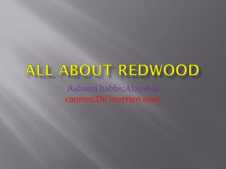 All about redwood