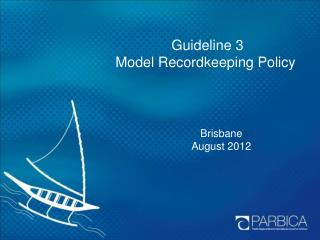 Guideline 3 Model Recordkeeping Policy