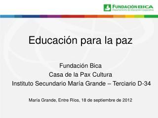 Educaci�n para la paz Fundaci�n Bica  Casa de la Pax Cultura