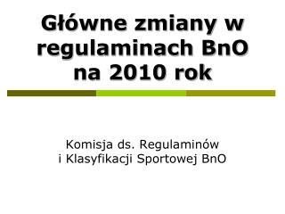 Główne zmiany w regulaminach BnO na 2010 rok