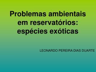 Problemas ambientais  em reservatórios: espécies exóticas