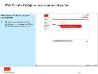 Web Portal   Godkjenn timer som  kontaktperson  N r du har logget deg inn p  Web portalen som en kontaktperson, klikk p