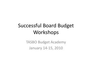 Successful Board Budget Workshops