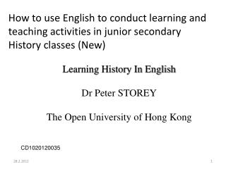 Learning History In English Dr Peter STOREY The Open University of Hong Kong