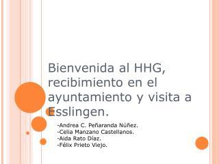 Bienvenida al HHG, recibimiento en el ayuntamiento y visita a Esslingen.