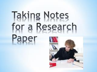 Taking Notes for a Research Paper