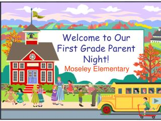 Welcome to Our First Grade Parent Night!