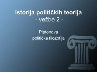 Istorija političkih teorija - vežbe 2 -