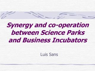 Synergy and co-operation between Science Parks and Business Incubators