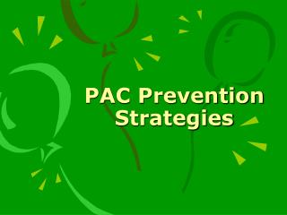 PAC Prevention Strategies