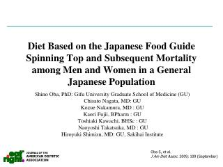 Shino Oba, PhD: Gifu University Graduate School of Medicine (GU) Chisato Nagata, MD: GU