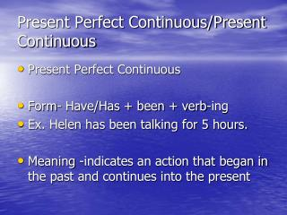 Present Perfect Continuous/Present Continuous