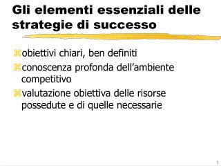Gli elementi essenziali delle strategie di successo