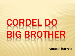 CORDEL DO BIG BROTHER