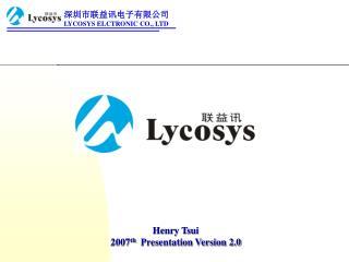 Henry Tsui                                        2007 th   Presentation Version 2.0