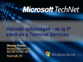 Hálózati újdonságok - az új IP stack és a Terminal Services