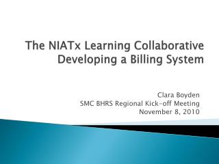 The  NIATx  Learning Collaborative Developing a Billing System