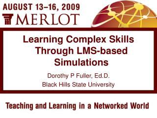 Dorothy P Fuller, Ed.D. Black Hills State University