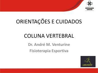 ORIENTAÇÕES E CUIDADOS COLUNA VERTEBRAL