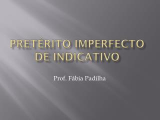 Pretérito  Imperfecto  de Indicativo