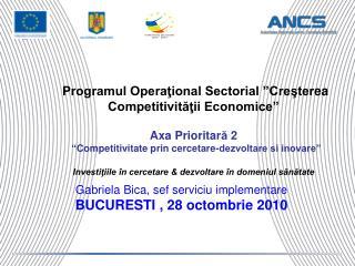 Gabriela Bica, sef serviciu implementare BUCURESTI , 28 octombrie 2010