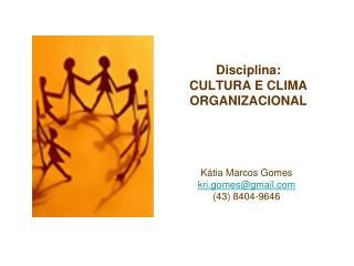 Disciplina: CULTURA E CLIMA ORGANIZACIONAL