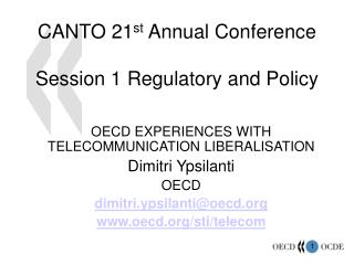 CANTO 21 st  Annual Conference Session 1 Regulatory and Policy