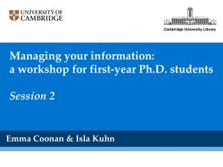 Managing your information: a workshop for first-year Ph.D. students Session 2