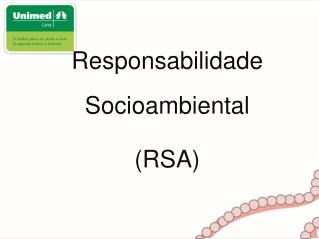 Responsabilidade  Socioambiental  RSA