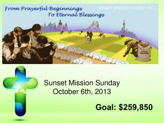 Sunset Mission Sunday October 6th, 2013