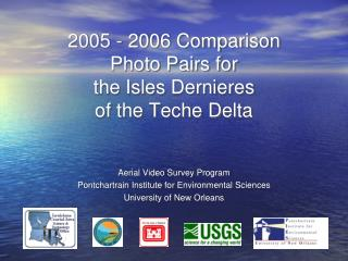 2005 - 2006 Comparison Photo Pairs for  the Isles  Dernieres of the  Teche  Delta