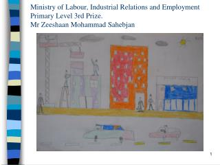 Ministry of Labour, Industrial Relations and Employment Primary Level 1st Prize Mr Kishan Seepaul
