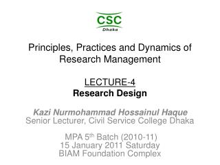 Principles, Practices and Dynamics of Research Management  LECTURE-4 Research Design