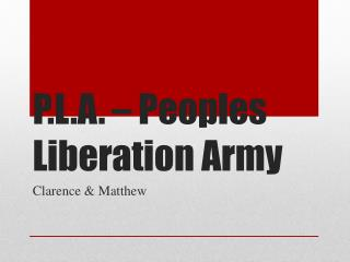P.L.A. – Peoples Liberation Army