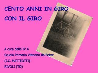 A cura della IV A  Scuola Primaria Vittorino da Feltre (I.C. MATTEOTTI) RIVOLI (TO)