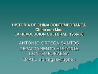 HISTORIA DE CHINA CONTEMPORANEA China con Mao LA REVOLUCION CULTURAL, 1966-76