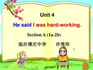 Unit 4 He said  I was hard-working.
