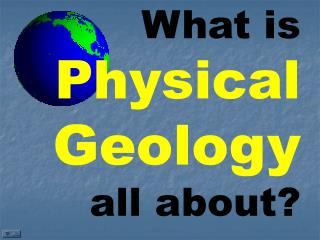What is Physical Geology all about?