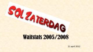Waitstats  2005/2008