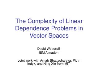 The Complexity of Linear Dependence Problems in Vector Spaces