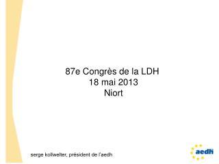 87e Congrès de la LDH   18 mai 2013  Niort