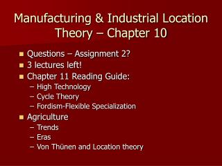 Manufacturing & Industrial Location Theory – Chapter 10