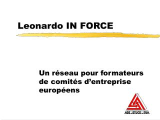 Leonardo IN FORCE