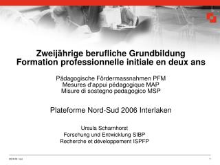 Ursula Scharnhorst Forschung und Entwicklung SIBP Recherche et développement ISPFP