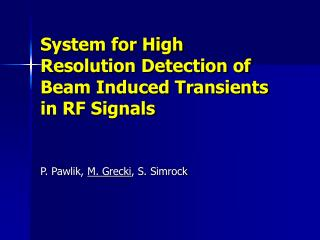 System for High Resolution Detection of Beam Induced Transients in RF Signals