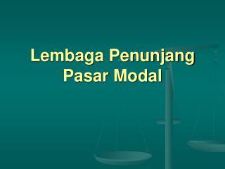 Lembaga Penunjang Pasar Modal