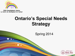 Ontario's Special Needs Strategy