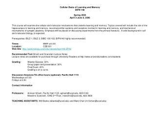 Cellular Basis of Learning and Memory BIPN 148 Spring 2006 April 3-June 9, 2006